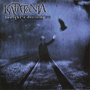 Katatonia-Tonight's Decision
