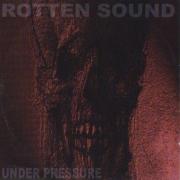 Rotten Sound-Under Pressure