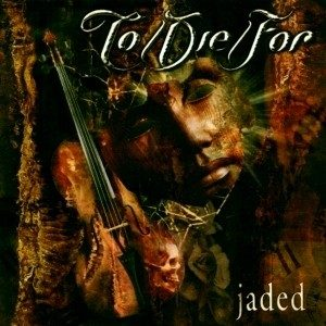 To/Die/For-Jaded