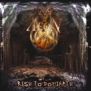 Aeon-Rise to Dominate