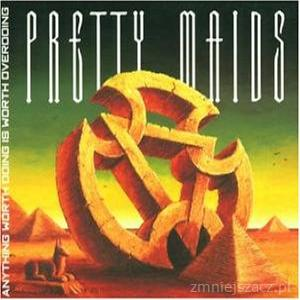 Pretty Maids - Anything Worth Doing, Is Worth Overdoing