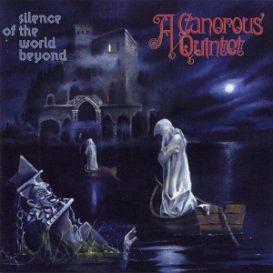 A Canorous Quintet-Silence Of The World Beyond