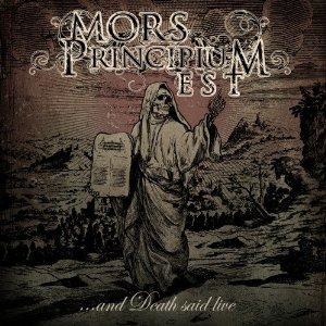 Mors Principium Est - And Death Said Live