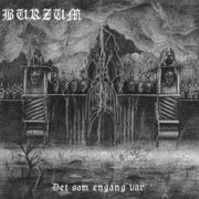 Burzum - Det Som Engang Var