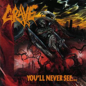 Grave-You'll Never See...