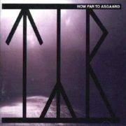 Tyr-How Far To Asgaard