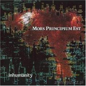 Mors Principium Est - Inhumanity