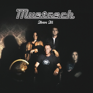 Mustasch - Above All