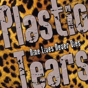 Plastic Tears - Nine Lives Never Dies
