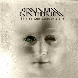 Omnium Gatherum - Spirits and August Light