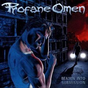 Profane Omen - Beaten Into Submission