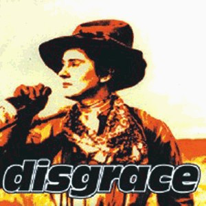 Disgrace-If You're Looking For Trouble