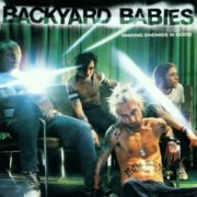 Backyard Babies - Making Enemies Is Good