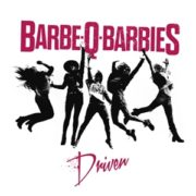 Barbe-Q-Barbies - Driven