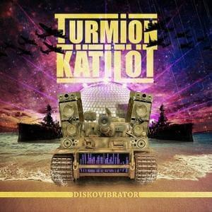 Turmion Kätilöt - Diskovibrator