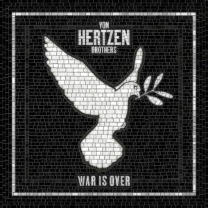 von-hertzen-brothers-war-is-over