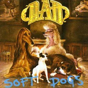 D-A-D - Soft Dogs