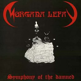 Morgana Lefay - Symphony of the Damned