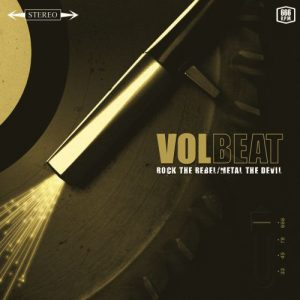Volbeat - Rock the Rebel-Metal the Devil