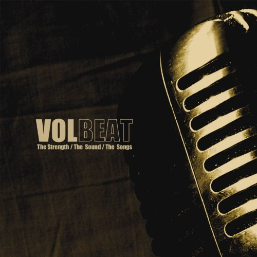 Volbeat - The Strength-The Sound-The Songs