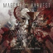 Magenta Harvest - ...and Then came the Dust