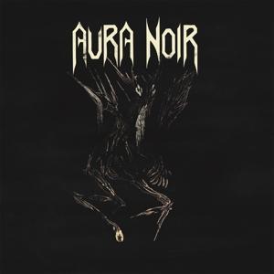 Aura Noir-Aura Noire
