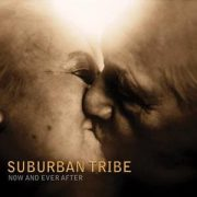 Suburban Tribe - Now And Ever After
