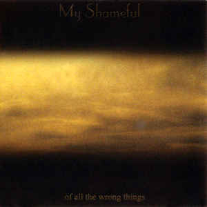 My Shameful-Of All The Wrong Things