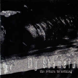 My Shameful-The Return To Nothing