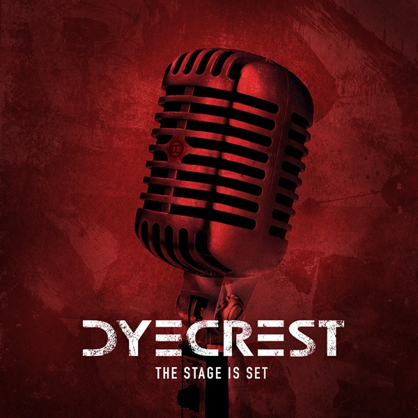 Dyecrest - The Stage Is Set EP