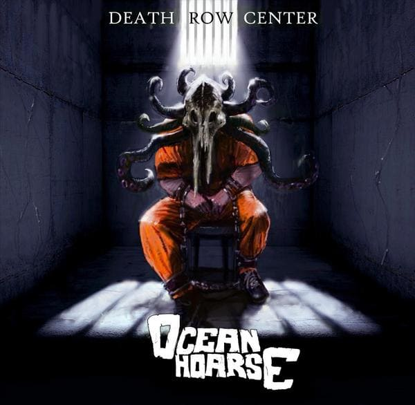Oceanhoarse - Death Row Center