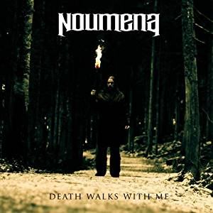 Noumena-Death Walks With Me