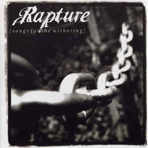Rapture-Songs For The Withering