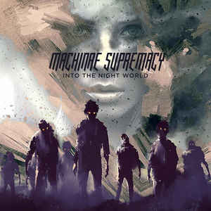 Machinae Supremacy - Into The Night World