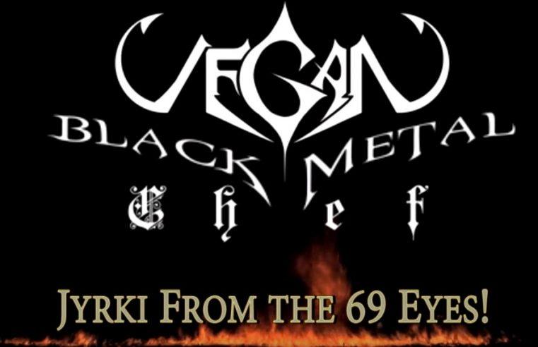 Jyrki 69 - Vegan Black Metal Chef