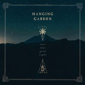 Hanging Garden-Into That Good Night