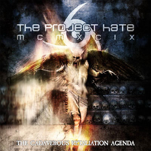 The Project Hate MCMXCIX-The Cadaverous Retaliation Agenda