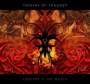 Theatre of Tragedy-Forever Is the World