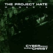 The Project Hate MCMXCIX-Cybersonic Superchrist
