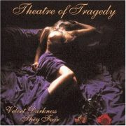 Theatre of Tragedy-Velvet Darkness They Fear