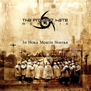 The Project Hate MCMXCIX-In Hora Mortis Nostræ
