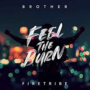 Brother Firetribe-Feel the Burn